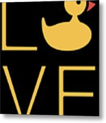Love Ducks Super Cute And Very Fun Love Gift Idea Design Metal Print