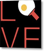 Love Ping Pong Super Cute And Fun Love Gift Idea Metal Print