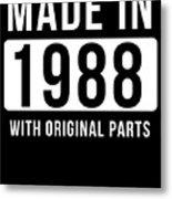Made In 1988  Metal Print