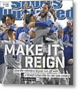 Make It Reign How The Resilient Royals Ran Off With A World Sports Illustrated Cover Metal Print