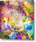Miracle And Magic Metal Print