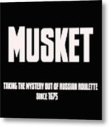Musket Metal Print