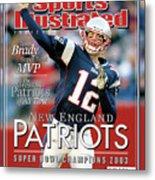 New England Qb Tom Brady, Super Bowl Xxxviii Champions Sports Illustrated Cover Metal Print