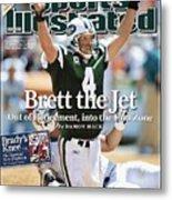 New York Jets Qb Brett Favre... Sports Illustrated Cover Metal Print