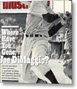 New York Yankees Joe Dimaggio... Sports Illustrated Cover Metal Print