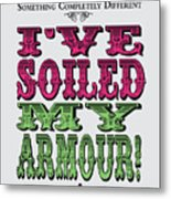 No03 My Silly Quote Poster Metal Print