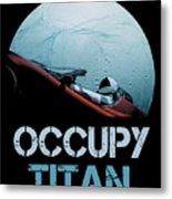 Occupy Titan Metal Print