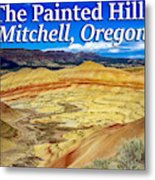 Painted Hills 01 Metal Print