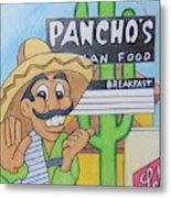 Pancho's Metal Print