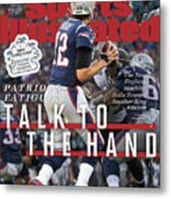 Patriots Fatigue Talk To The Hand Sports Illustrated Cover Metal Print