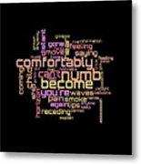 Pink Floyd - Comfortably Numb Lyrical Cloud Metal Print