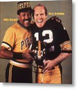 Pittsburgh Pirates Willie Stargell And Pittsburgh Steelers Sports Illustrated Cover Metal Print