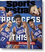 Process This The Sixers Are Finally All In Sports Illustrated Cover Metal Print