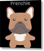 Proud Of My Frenchie Metal Print