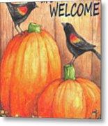 Pumpkin Blackbird Friends Welcome Metal Print