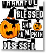 Pumpkin Obsessed Halloween Jackolantern Witch Hat Light Metal Print