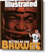 Return Of The Browns A Celebration Of 50 Years In Cleveland Sports Illustrated Cover Metal Print