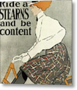 Ride A Stearns And Be Content, Circa 1896 Metal Print