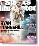 Ryan Tannehill 2015 Nfl Fantasy Football Preview Issue Sports Illustrated Cover Metal Print