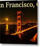 San Francisco Ca Golden Gate Bridge At Night Metal Print