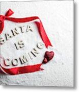 Santa Is Coming Text And Red Ribbon Metal Print