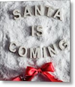 Santa Is Coming Writing And A Red Bow Metal Print
