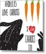 Scratchy Rabbits Love Carrots Metal Print