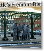 Seattle's Fremont District  Metal Print