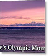 Seattle's Olympic Mountains Metal Print