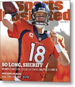 So Long, Sheriff Peyton Manning Retirement Special Sports Illustrated Cover Metal Print