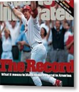 St. Louis Cardinals Mark Mcgwire... Sports Illustrated Cover Metal Print