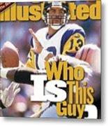St. Louis Rams Qb Kurt Warner... Sports Illustrated Cover Metal Print
