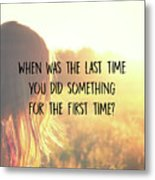 Take One Quote Metal Print