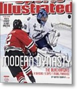 The Blackhawks, Modern Dynasty 6 Seasons, 3 Cups, 1 Model Sports Illustrated Cover Metal Print