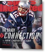 The Brady Connection His Arm. His Mind. His Heart. Sports Illustrated Cover Metal Print
