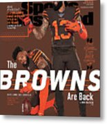 The Browns Are Back 2019 Nfl Season Preview Sports Illustrated Cover Metal Print