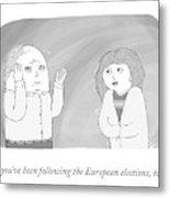 The European Elections Metal Print
