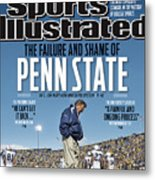 The Failure And Shame Of Penn State Special Report Sports Illustrated Cover Metal Print