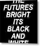 The Futures Bright Metal Print
