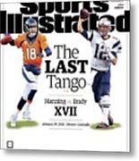 The Last Tango Manning Vs Brady Xvii Sports Illustrated Cover Metal Print