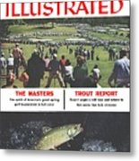 The Masters And Trout Report Sports Illustrated Cover Metal Print