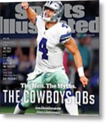 The Men. The Myths. The Cowboys Qbs. Sports Illustrated Cover Metal Print