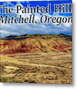 The Painted Hills Mitchell Oregon 02 Metal Print