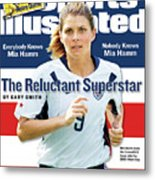 The Reluctant Superstar Everybody Knows Mia Hamm, Nobody Sports Illustrated Cover Metal Print