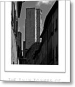The Twin Towers Of San Gimignano, Italy Poster Metal Print