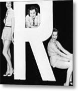 Three Women Posing With Huge Letter R Metal Print