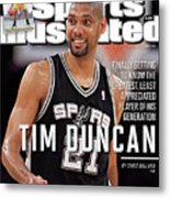 Tim Duncan Finally Getting To Know The Greatest, Least Sports Illustrated Cover Metal Print