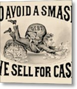 To Avoid A Smash We Sell For Cash, 1828 Metal Print