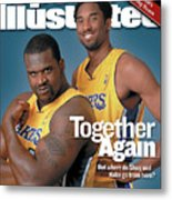 Together Again But Where Do Shaq And Kobe Go From Here Sports Illustrated Cover Metal Print