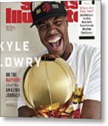 Toronto Rapture Kyle Lowry On The Raptors And His Amazing Sports Illustrated Cover Metal Print